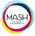 MASH (Multi Agency Safeguarding Hub)